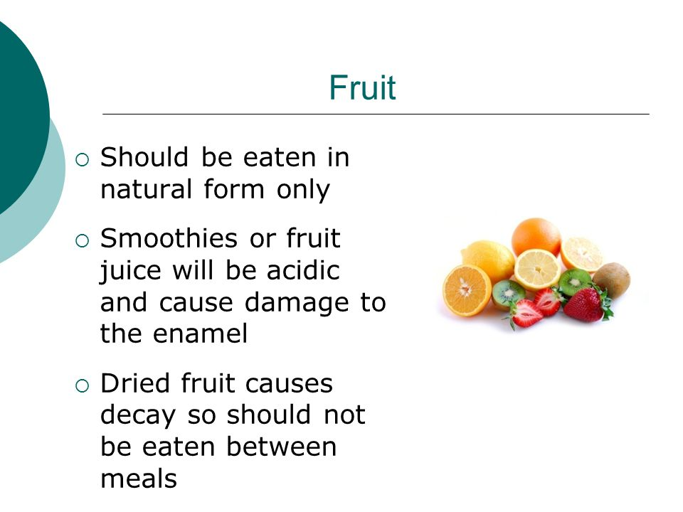 Fruit Should be eaten in natural form only