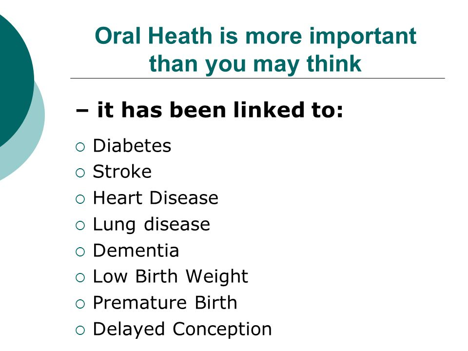 Oral Heath is more important than you may think