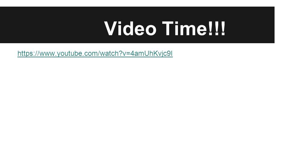Video Time!!! https://www.youtube.com/watch v=4amUhKvjc9I