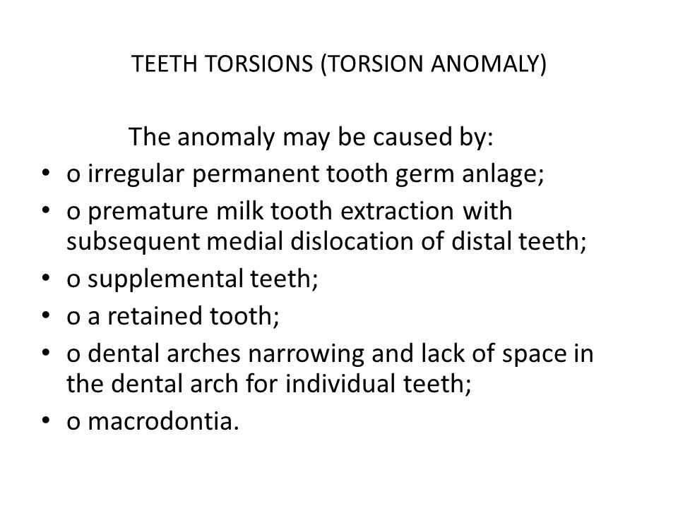 TEETH TORSIONS (TORSION ANOMALY)