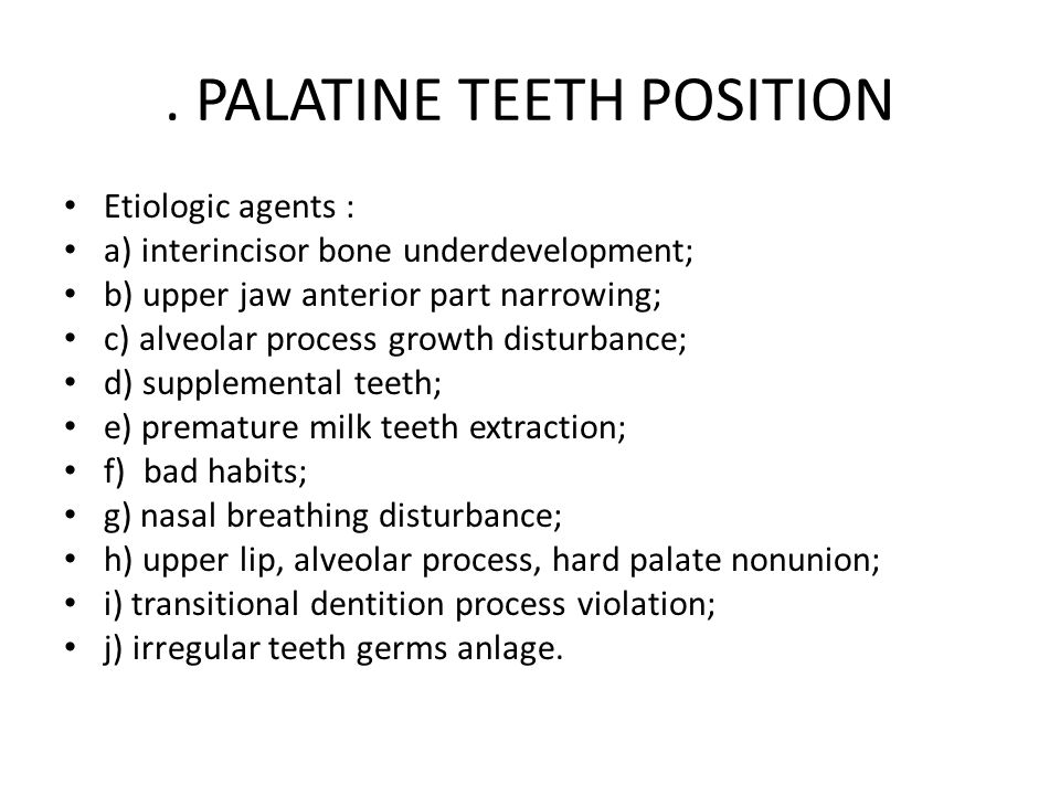 . PALATINE TEETH POSITION