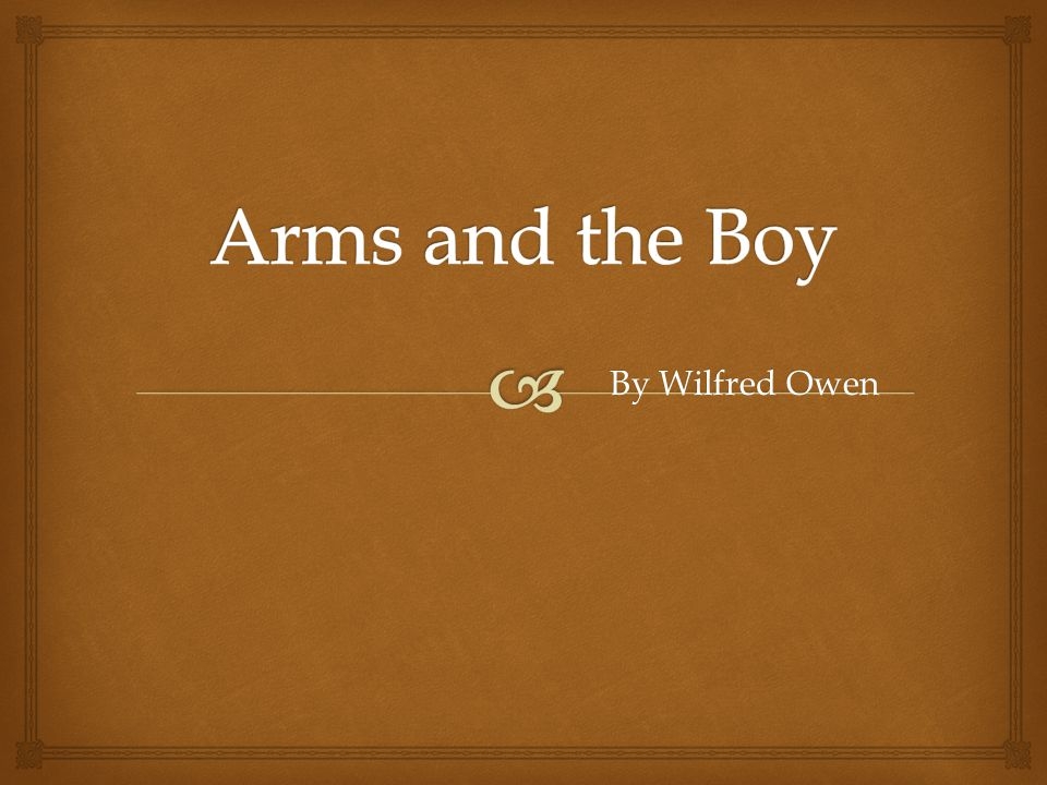 Arms and the Boy By Wilfred Owen