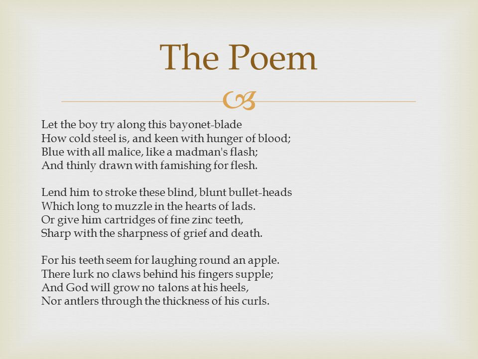 The Poem Let the boy try along this bayonet-blade