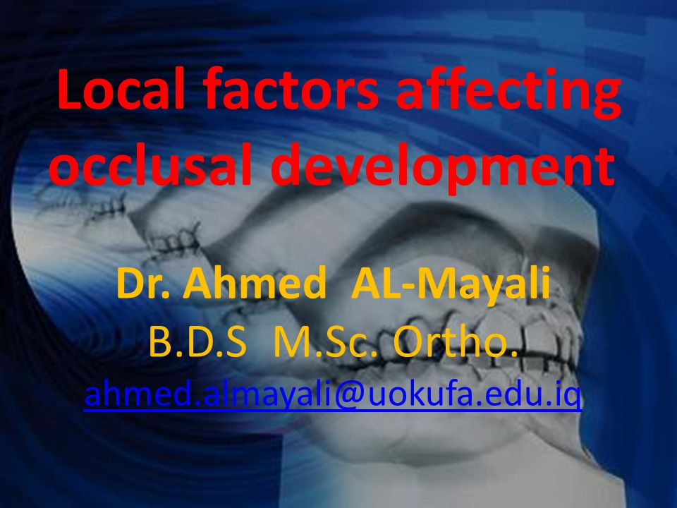 Local factors affecting occlusal development
