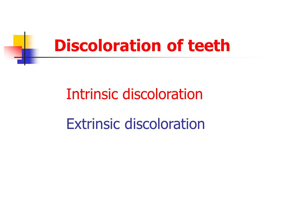 Discoloration of teeth