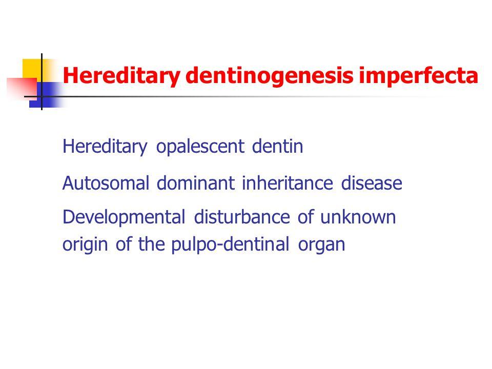 Hereditary dentinogenesis imperfecta