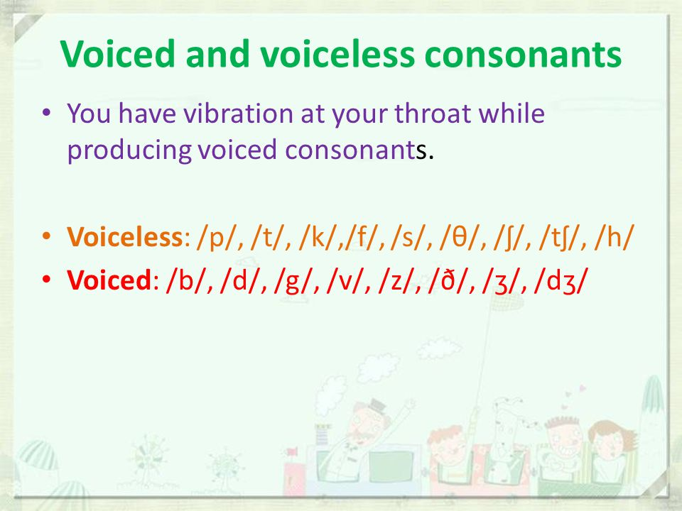Voiced and voiceless consonants