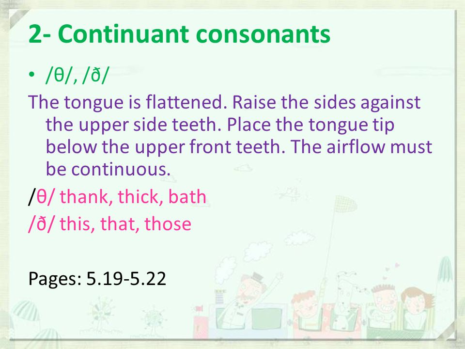 2- Continuant consonants