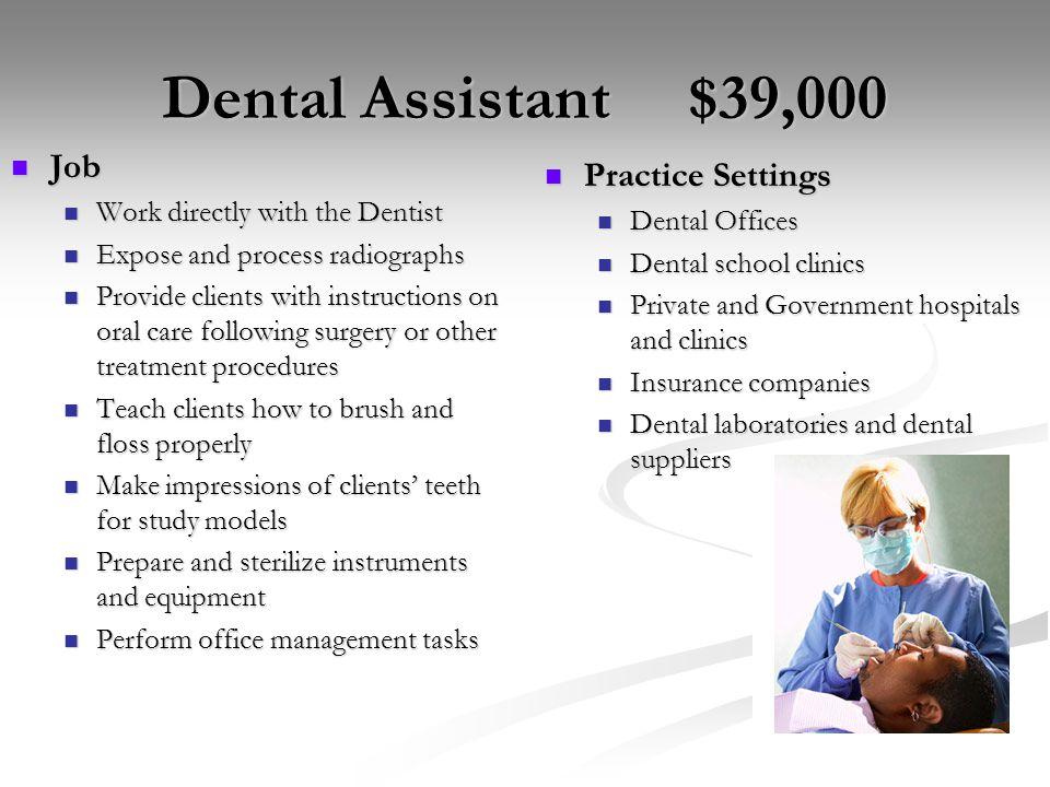 Dental Assistant $39,000 Job Practice Settings