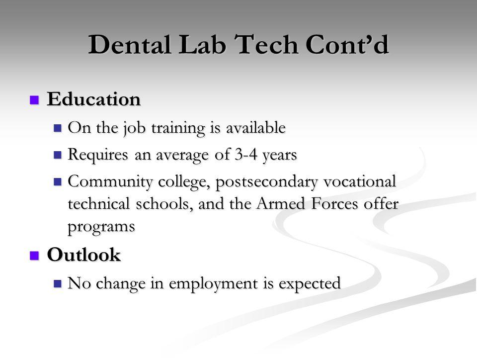 Dental Lab Tech Cont'd Education Outlook