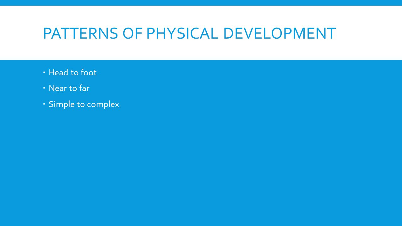 Patterns of physical development