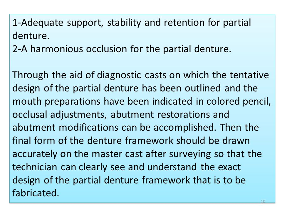 1-Adequate support, stability and retention for partial denture.
