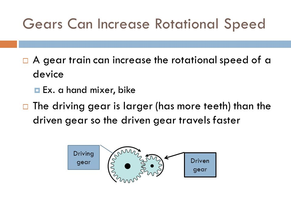 Gears Can Increase Rotational Speed