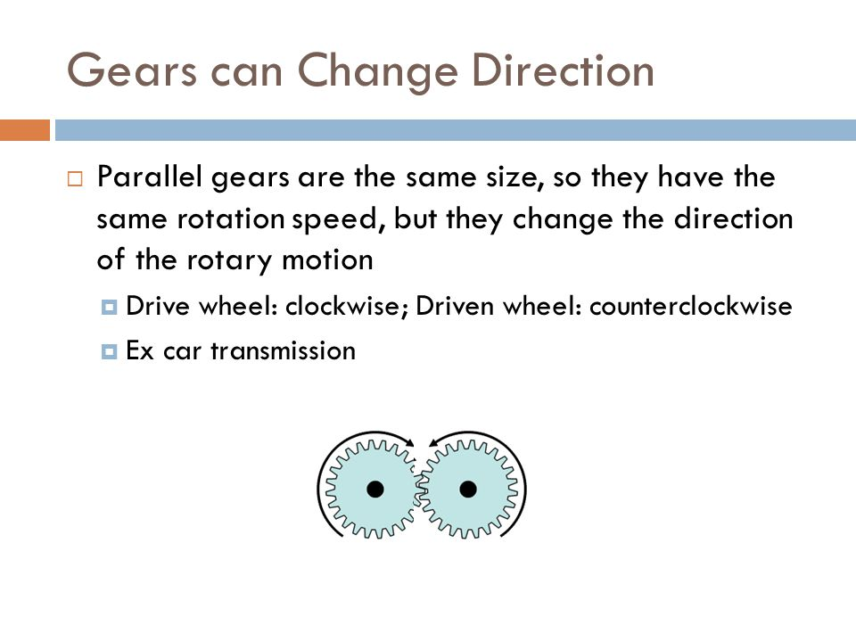 Gears can Change Direction