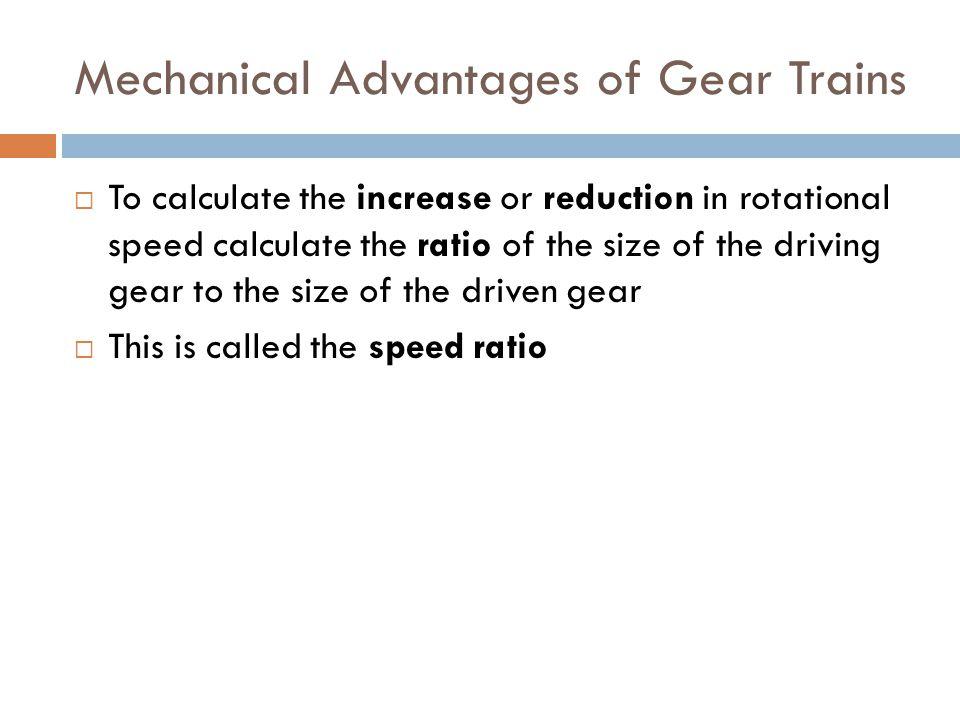 Mechanical Advantages of Gear Trains