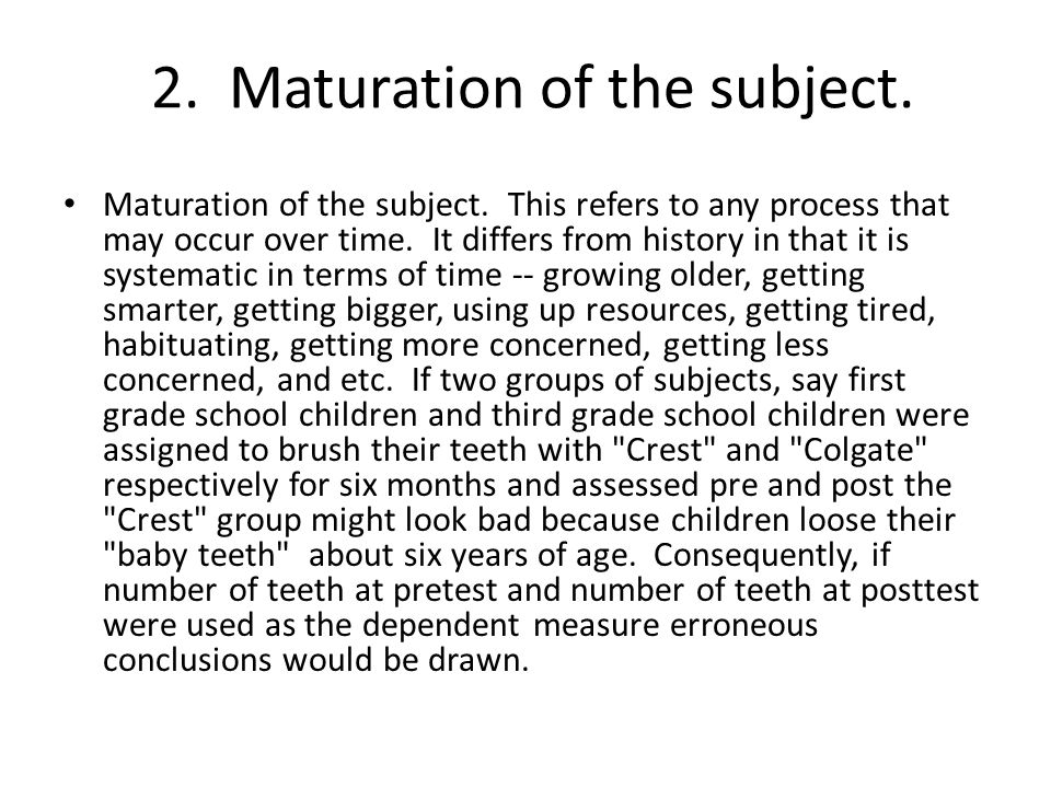 2. Maturation of the subject.
