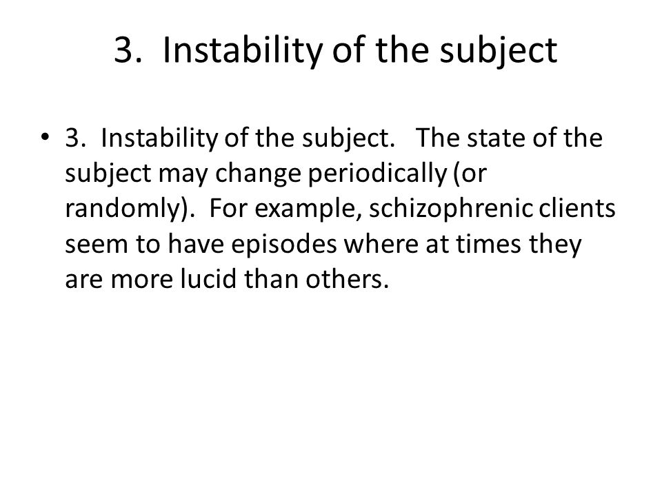 3. Instability of the subject