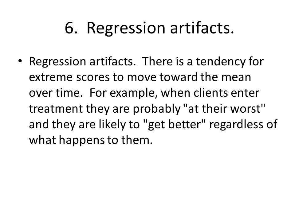 6. Regression artifacts.