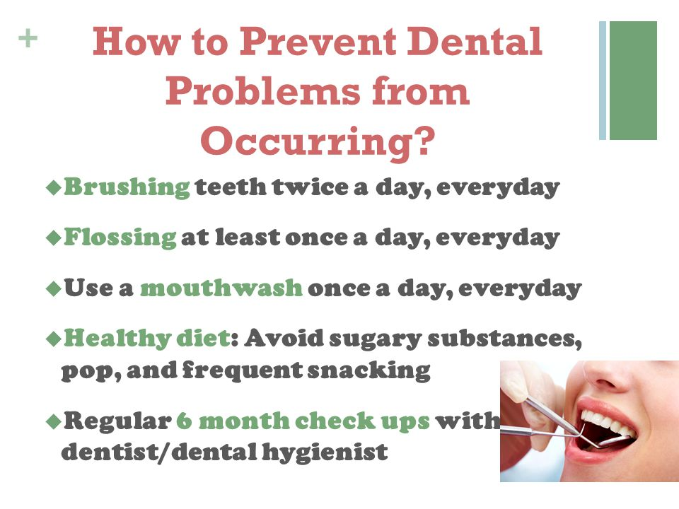How to Prevent Dental Problems from Occurring