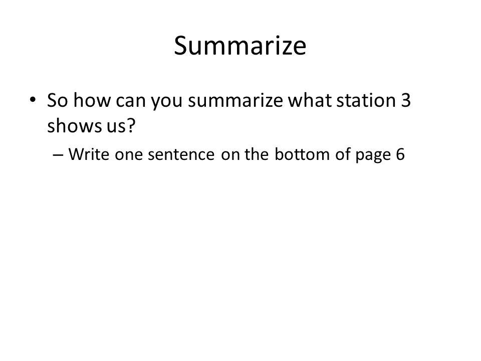Summarize So how can you summarize what station 3 shows us