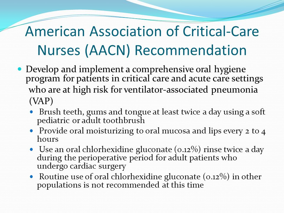 American Association of Critical-Care Nurses (AACN) Recommendation