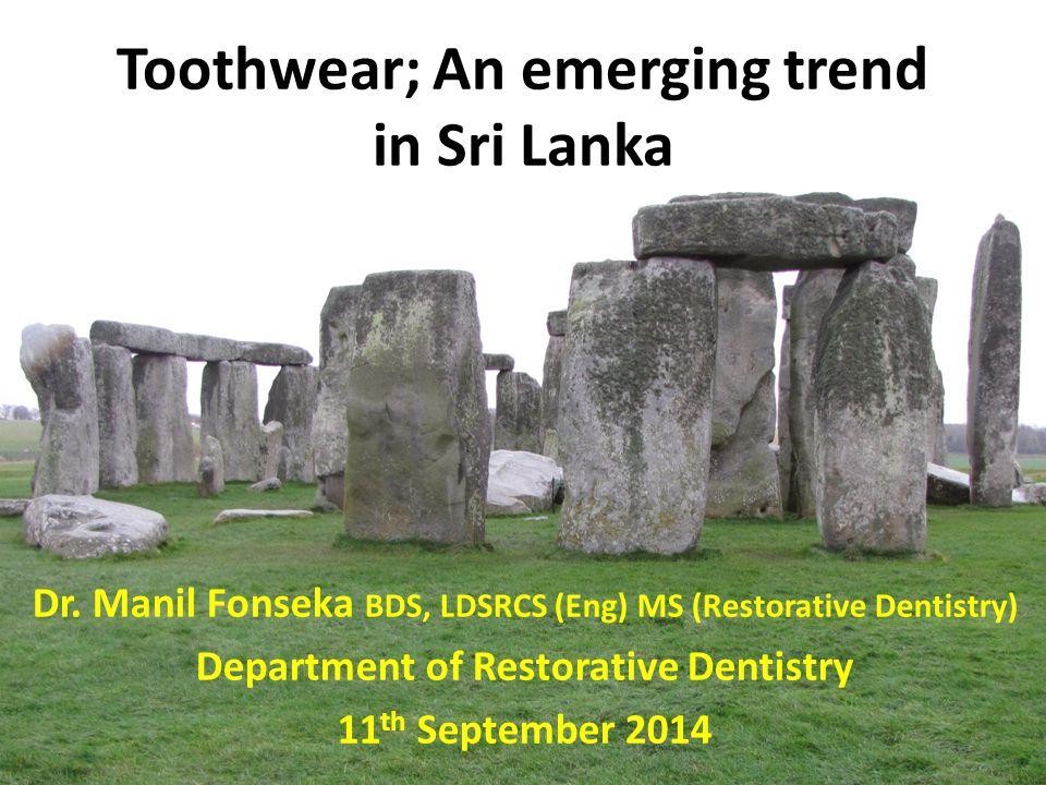 Toothwear; An emerging trend in Sri Lanka
