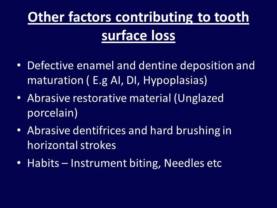 Other factors contributing to tooth surface loss