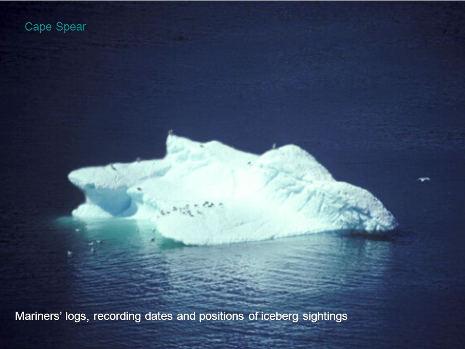 Mariners' logs, recording dates and positions of iceberg sightings
