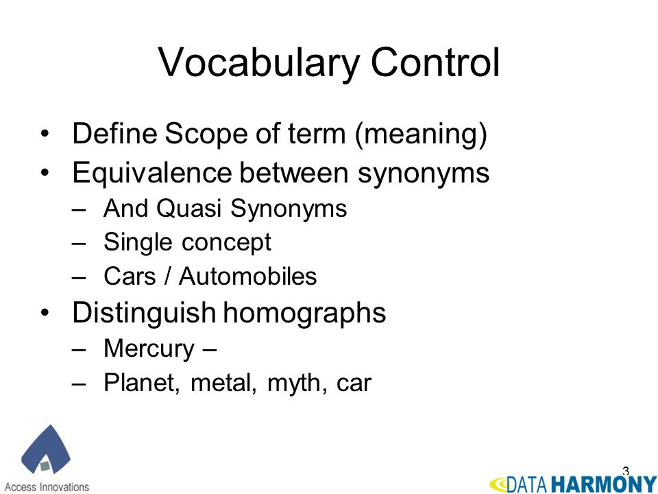 Vocabulary Control Define Scope of term (meaning)