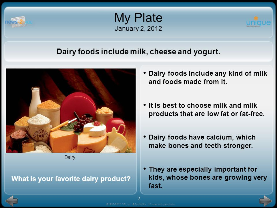 My Plate January 2, 2012 Dairy foods include milk, cheese and yogurt.