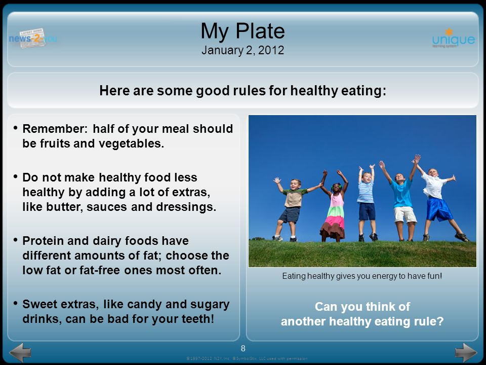 My Plate January 2, 2012 Here are some good rules for healthy eating: