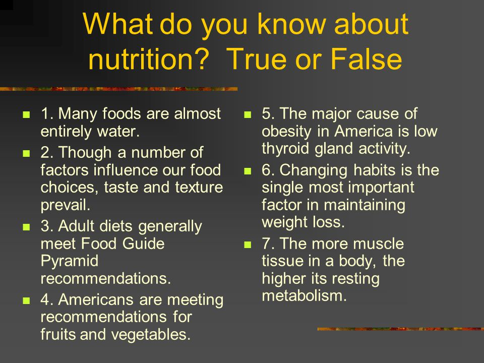 What do you know about nutrition True or False