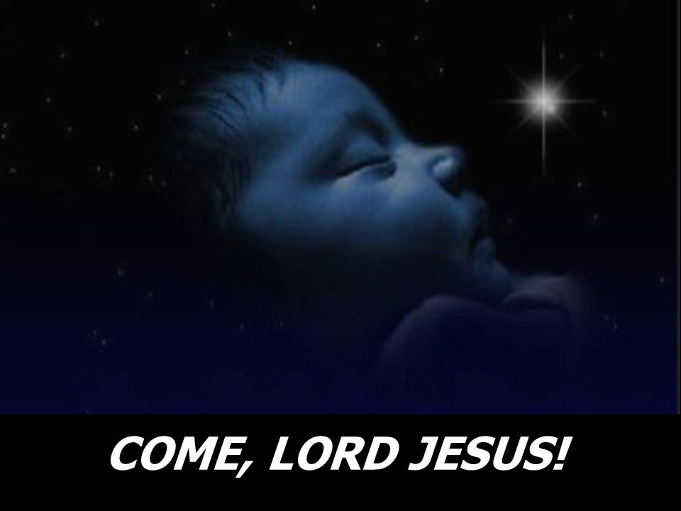 COME, LORD JESUS!