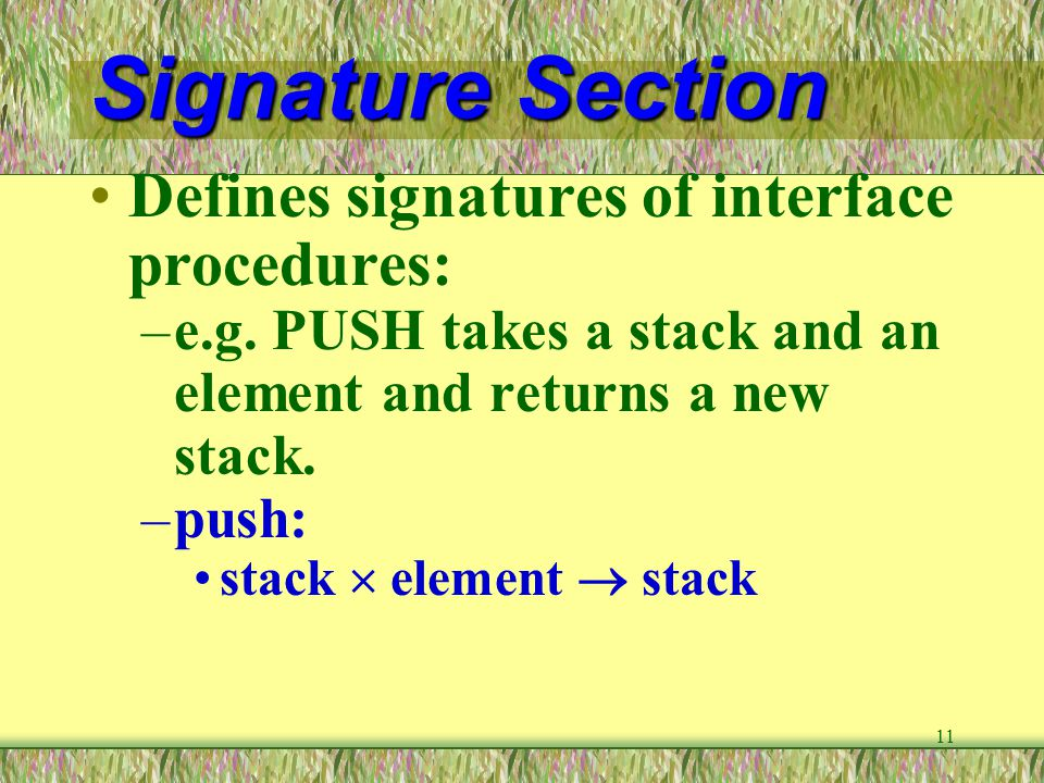 Signature Section Defines signatures of interface procedures: