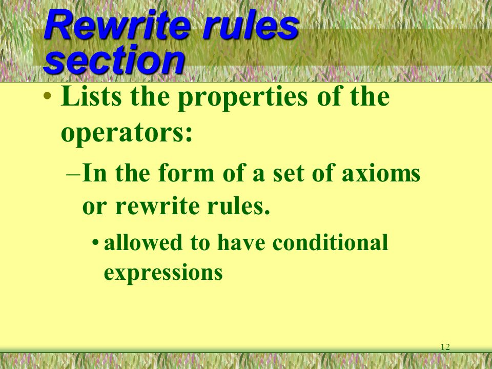 Rewrite rules section Lists the properties of the operators:
