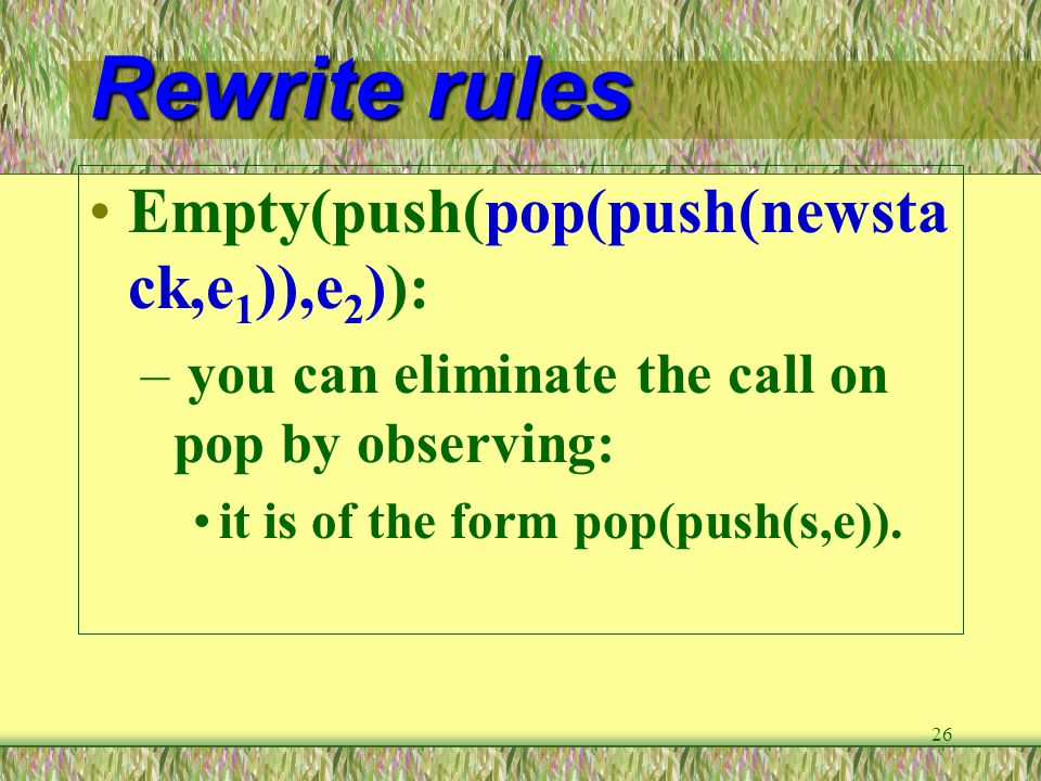 Rewrite rules Empty(push(pop(push(newstack,e1)),e2)):