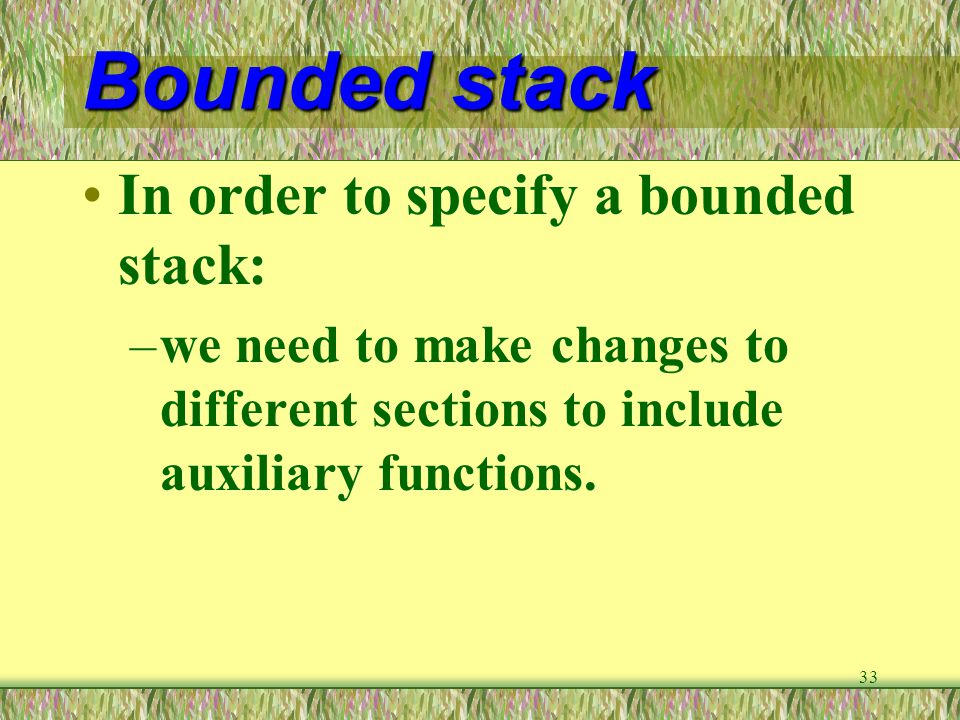 Bounded stack In order to specify a bounded stack: