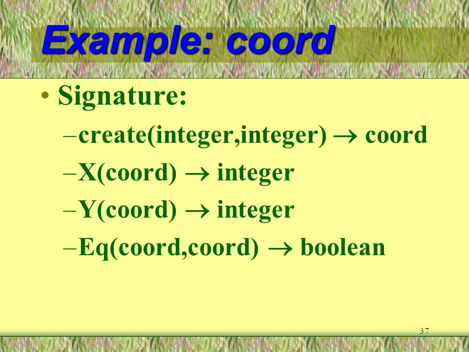 Example: coord Signature: create(integer,integer)  coord