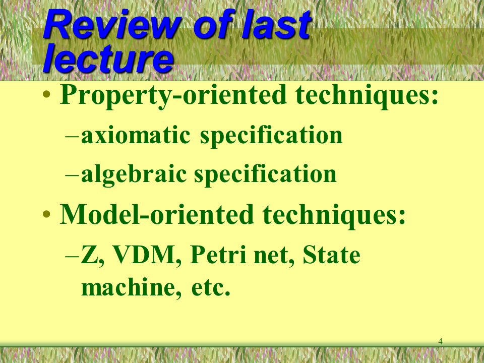 Review of last lecture Property-oriented techniques: