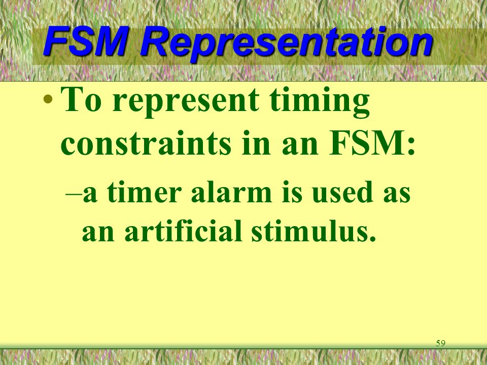 FSM Representation To represent timing constraints in an FSM: