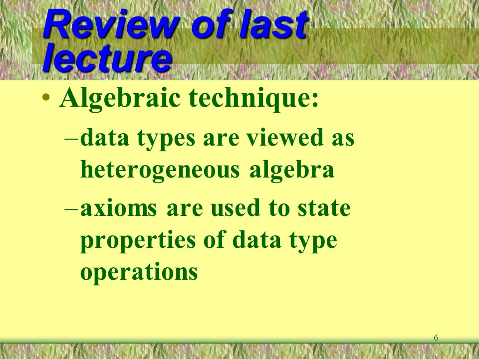 Review of last lecture Algebraic technique: