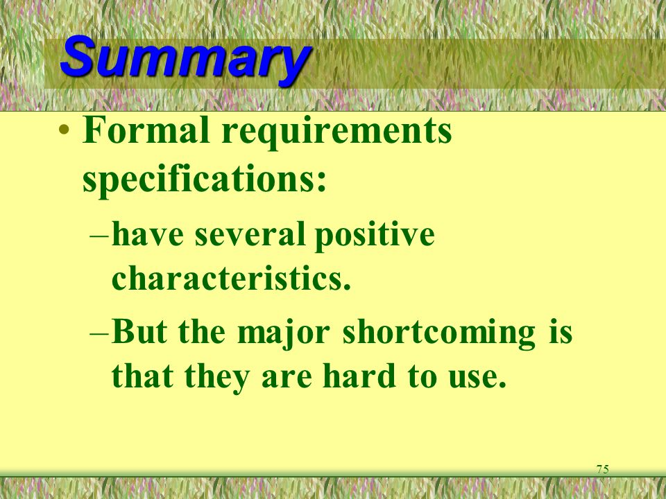Summary Formal requirements specifications: