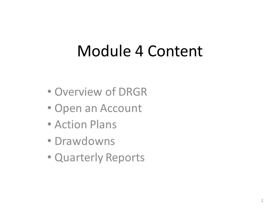 Module 4 Content Overview of DRGR Open an Account Action Plans