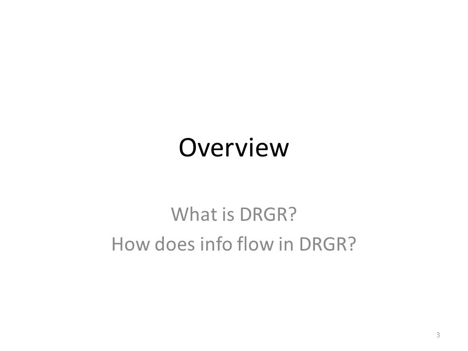 What is DRGR How does info flow in DRGR