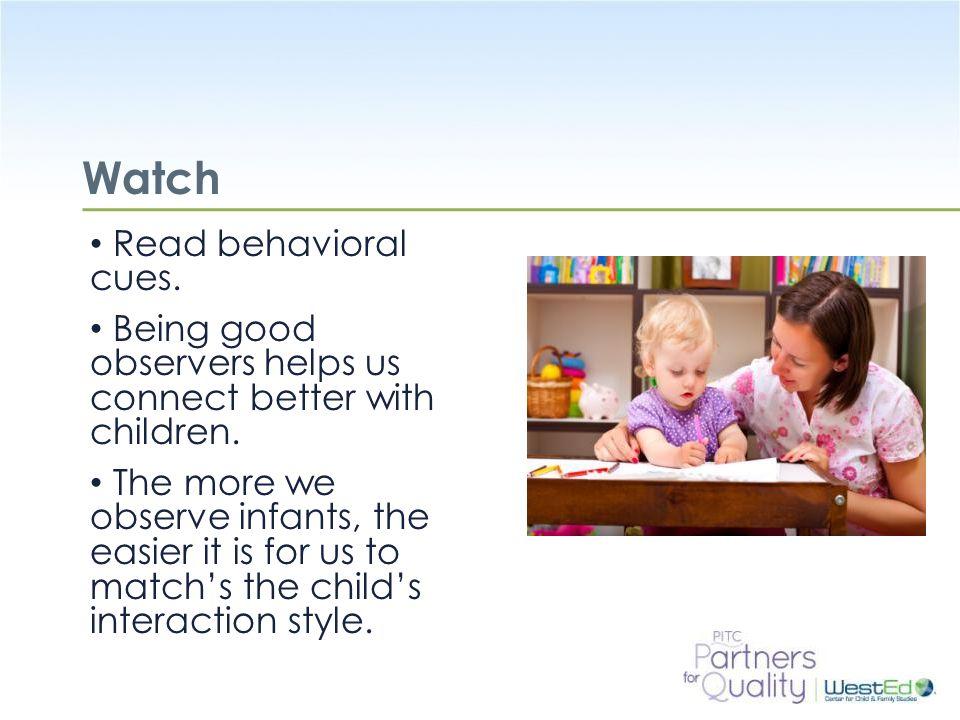 Watch Read behavioral cues.