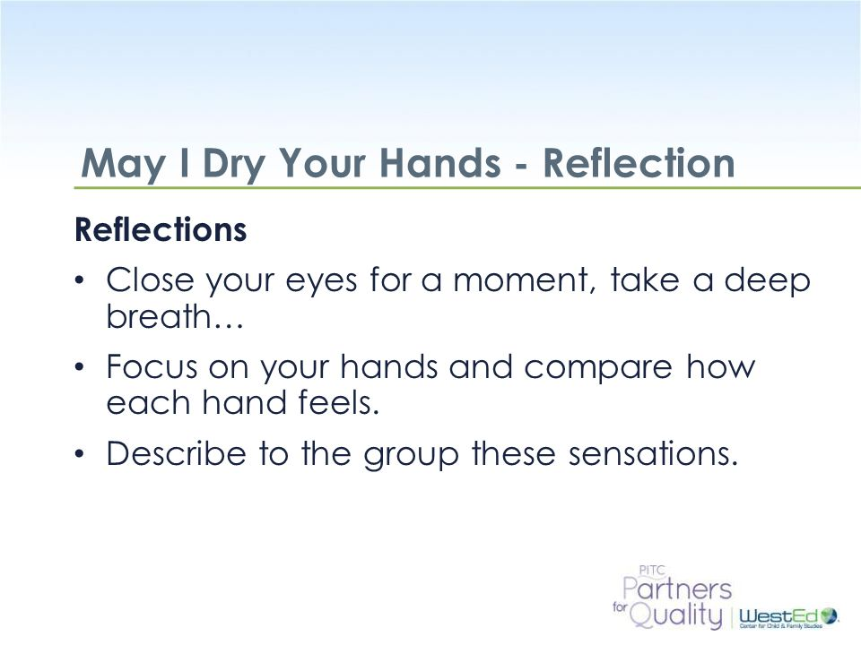 May I Dry Your Hands - Reflection