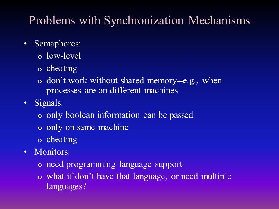 Problems with Synchronization Mechanisms