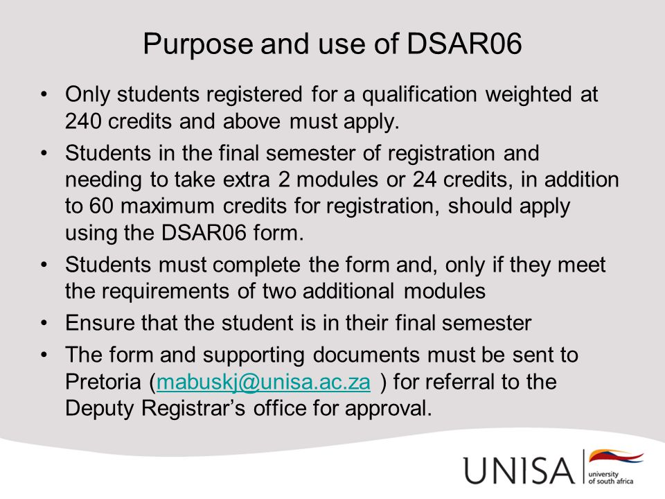 Purpose and use of DSAR06 Only students registered for a qualification weighted at 240 credits and above must apply.