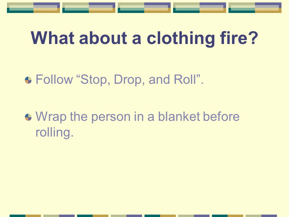 What about a clothing fire