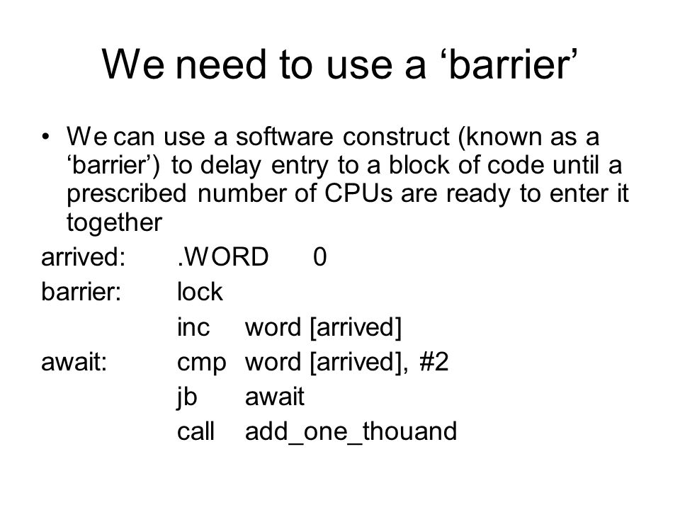 We need to use a 'barrier'